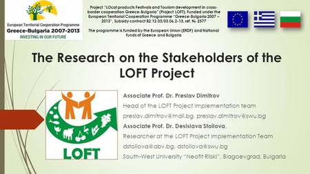 The Research on the Stakeholders of the LOFT Project Associate Prof. Dr. Preslav Dimitrov Head of the LOFT Project Implementation team