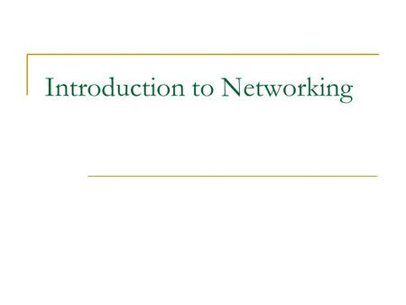 Introduction to Networking. Key Terms packet  envelope of data sent between computers server  provides services to the network client  requests actions.