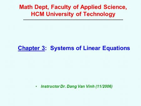 Math Dept, Faculty of Applied Science, HCM University of Technology -------------------------------------------------------------------------------------