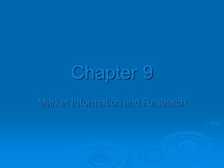 Chapter 9 Market Information and Research. Market Segmentation  Way of analyzing your market by certain charactericts to create a target market 1. Demographic.