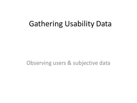 Gathering Usability Data