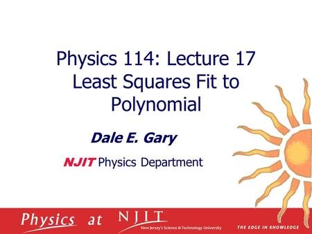 Physics 114: Lecture 17 Least Squares Fit to Polynomial