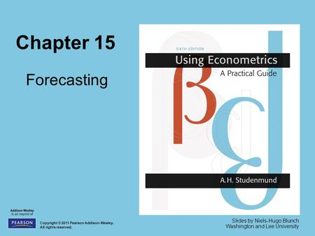 Chapter 15 Forecasting Copyright © 2011 Pearson Addison-Wesley. All rights reserved. Slides by Niels-Hugo Blunch Washington and Lee University.