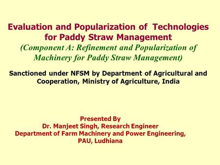 Evaluation and Popularization of Technologies for Paddy Straw Management (Component A: Refinement and Popularization of Machinery for Paddy Straw Management)