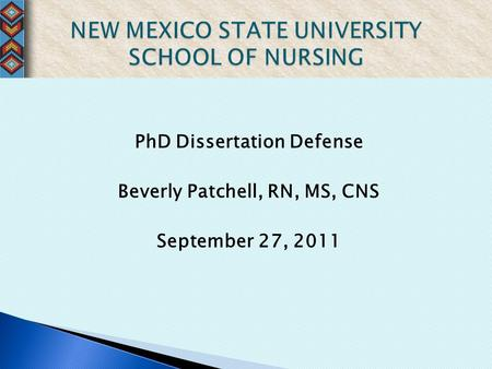 PhD Dissertation Defense Beverly Patchell, RN, MS, CNS September 27, 2011.