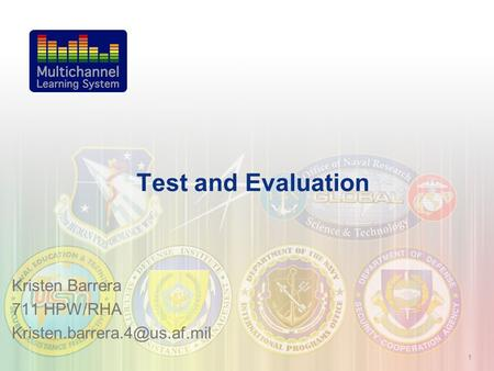 1 Test and Evaluation Kristen Barrera 711 HPW/RHA