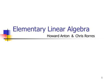 Elementary Linear Algebra Howard Anton & Chris Rorres 1.