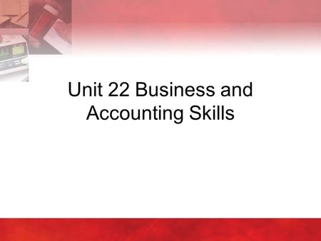 Unit 22 Business and Accounting Skills. Copyright © 2004 by Thomson Delmar Learning. ALL RIGHTS RESERVED.2 22:1 Filing Records  Filing is the systematic.