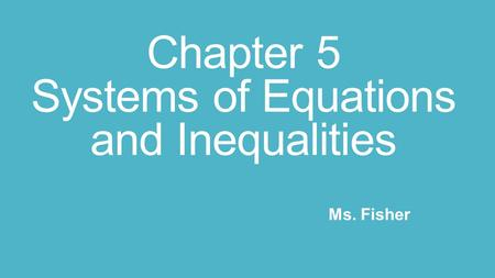 Chapter 5 Systems of Equations and Inequalities