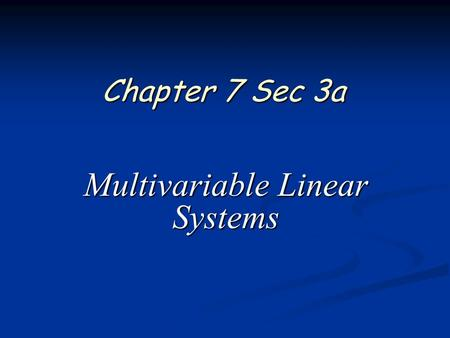 Chapter 7 Sec 3a Multivariable Linear Systems. 2 of 13 Pre Calculus Ch 7.3a Essential Question How do you solve systems of equations with more than two.