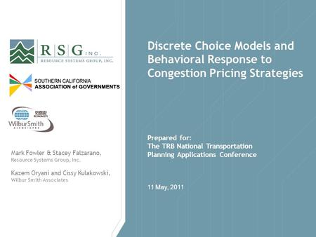 11 May, 2011 Discrete Choice Models and Behavioral Response to Congestion Pricing Strategies Prepared for: The TRB National Transportation Planning Applications.
