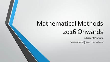 Mathematical Methods 2016 Onwards Allason McNamara