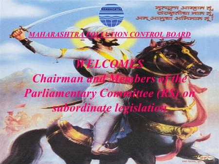 MAHARASHTRA <strong>POLLUTION</strong> CONTROL BOARD WELCOMES Chairman and Members of the Parliamentary Committee (RS) on subordinate legislation.