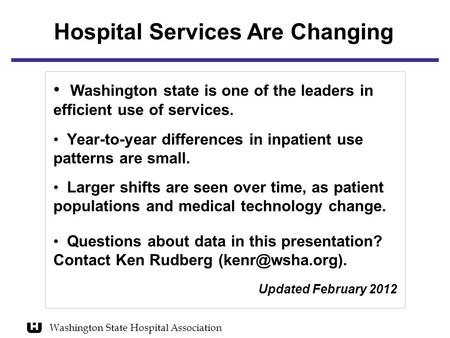 Washington State Hospital Association Washington state is one of the leaders in efficient use of services. Year-to-year differences in inpatient use patterns.