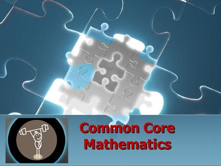 Common Core Mathematics. Learning Norms 2 Restrooms Parking Lot evaluation connections General comments.