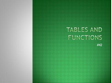 Tables and Functions #42.