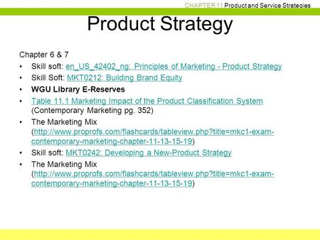 CHAPTER 11 Product and Service Strategies Product Strategy Chapter 6 & 7 Skill soft: en_US_42402_ng: Principles of Marketing - Product Strategyen_US_42402_ng: