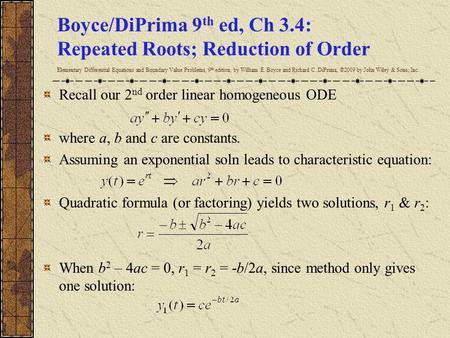 Boyce/DiPrima 9th ed, Ch 3.4: Repeated Roots; Reduction of Order Elementary Differential Equations and Boundary Value Problems, 9th edition, by William.