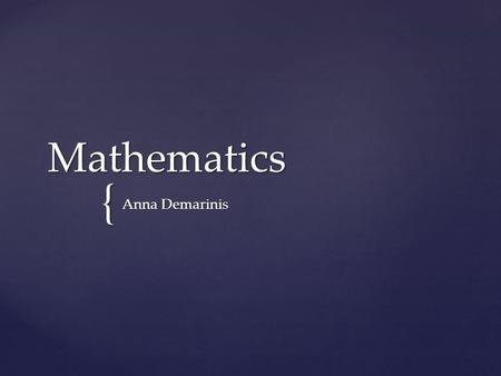 { Mathematics Anna Demarinis.  The student understands and applies the concepts and procedures of mathematics  GLE  Students learn to solve many new.