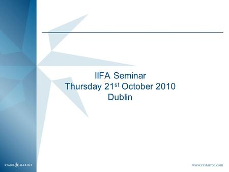IIFA Seminar Thursday 21 st October 2010 Dublin. Marine Insurance Dynamics and challenges in the (insurance) market –Trade & Insurance markets Trade Facilitate.
