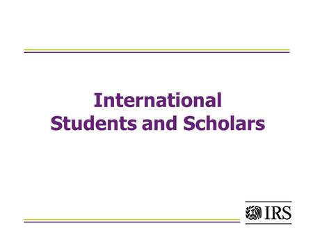 International Students and Scholars. Lesson 1 DETERMINATION OF RESIDENCY STATUS.