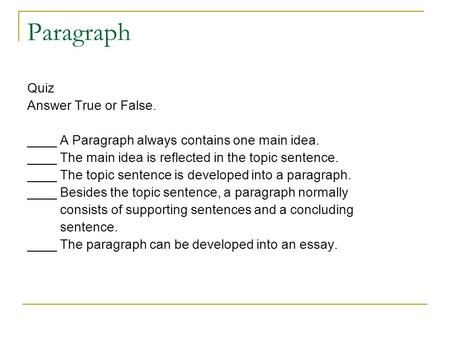 Paragraph Quiz Answer True or False.