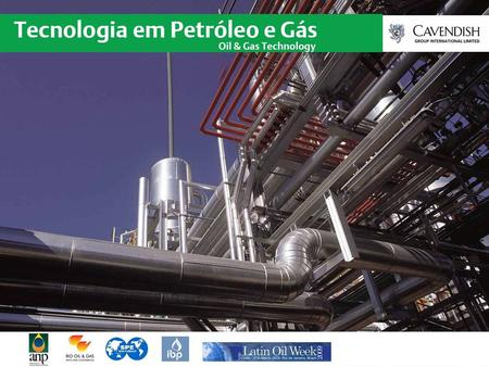 Cavendish Group is proud to include Oil & Gas Technology – Brazil Edition in its portfolio of in-depth Oil & Gas journals for the BRIC economies. We promote.