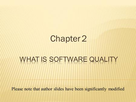 Chapter 2 Please note that author slides have been significantly modified.