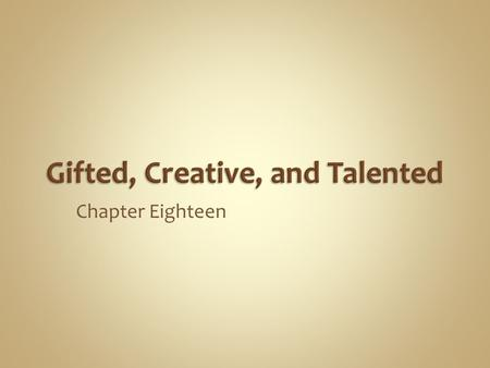 Gifted, Creative, and Talented