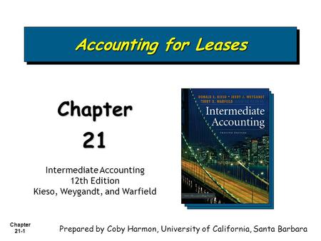 21 Chapter Accounting for Leases Intermediate Accounting 12th Edition