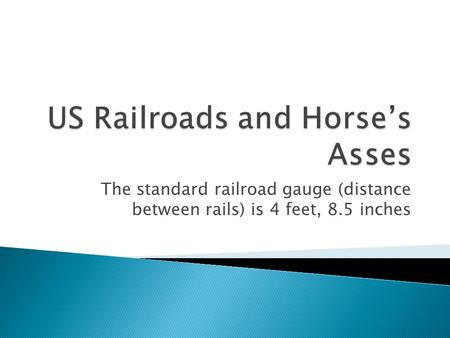 US Railroads and Horse's Asses