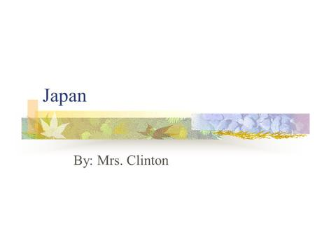 Japan By: Mrs. Clinton Geography and Climate 374,774 sq km of land Northeast of Asia Slightly smaller than California Mostly tropical climate but is.
