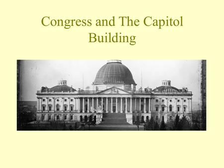 Congress and The Capitol Building. Congress of the United States House of Representatives Article 1, Section 1Senate 435 Representatives100 Senators Based.