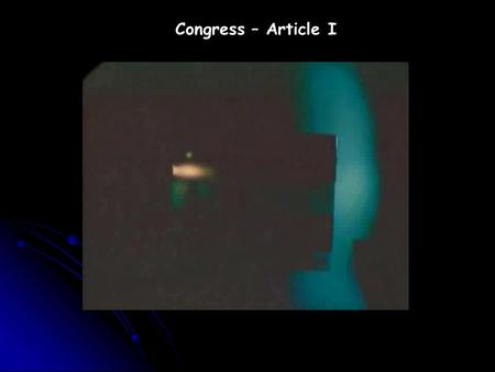 Congress – Article I. VII Congress – Article I A. 2 House Legislature – Bi-Cameral 1. The House of Representatives a. Qualifications 1. 25 years at time.