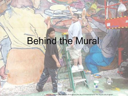 Behind the Mural Reentry workers paint murals throughout the city of Philadelphia for the Mural Arts Program .
