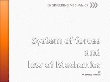 System of forces and law of Mechanics by M. Eswara Krishna