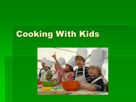 Cooking With Kids. Match your kids' skill levels with various tasks for safe kitchen fun. Here are some suggestions for age-specific tasks: Cooking Skills.