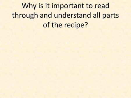 Why is it important to read through and understand all parts of the recipe?