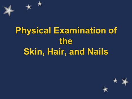 Physical Examination of the Skin, Hair, and Nails.