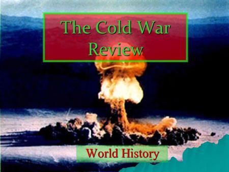 The Cold War Review World History. Which four countries occupied Germany following World War II?  Britain, France, the United States, and the Soviet.