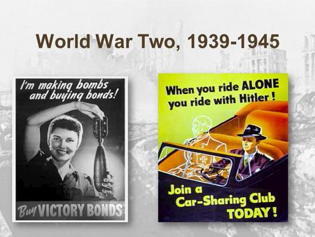 World War Two, 1939-1945. PRINCIPAL BELLIGERENTS: Axis powers:  Germany  Italy  Japan Allies:  China  Poland  Great Britain  France  Soviet Union,