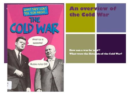 An overview of the Cold War