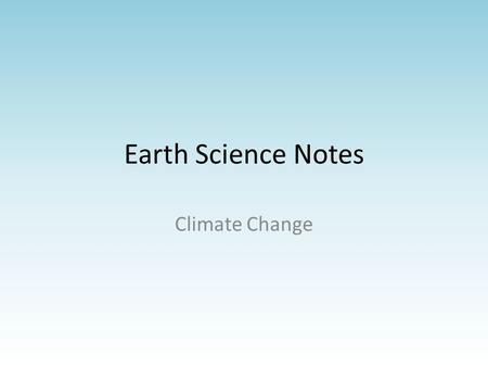 Earth Science Notes Climate Change.