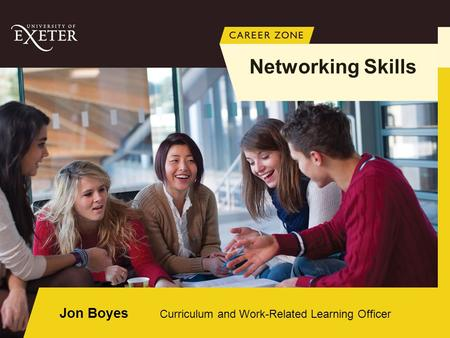 Jon Boyes Curriculum and Work-Related Learning Officer Networking Skills.