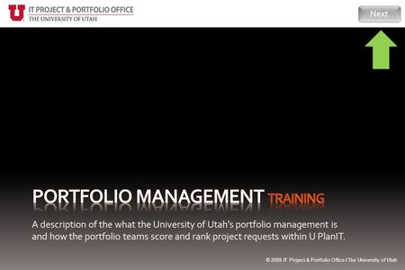 A description of the what the University of Utah's portfolio management is and how the portfolio teams score and rank project requests within U PlanIT.