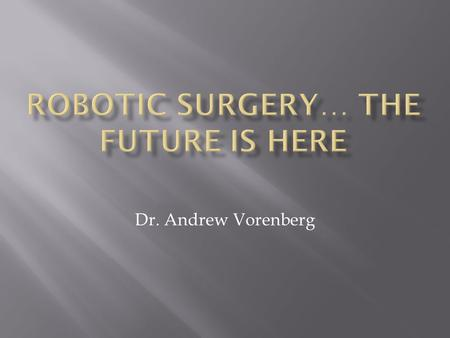 Robotic Surgery… The Future is Here