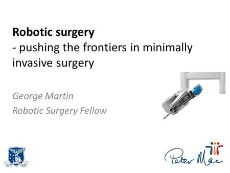 Robotic surgery - pushing the frontiers in minimally invasive surgery