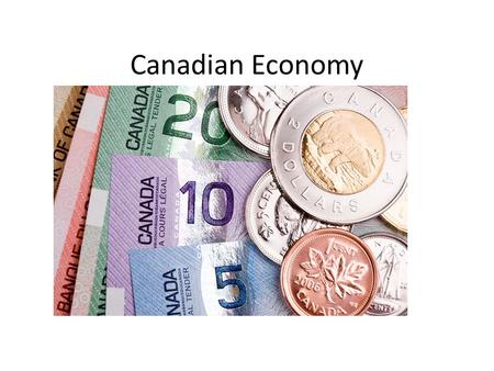 Canadian Economy. What is the basic type of economic system found in Canada? MARKET.