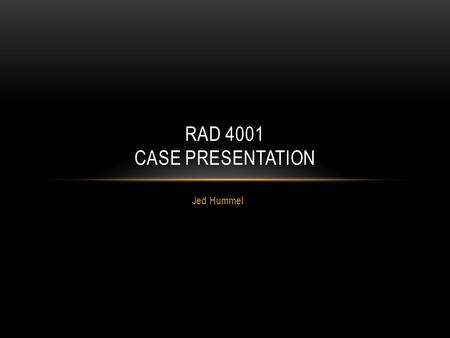 Jed Hummel RAD 4001 CASE PRESENTATION. CT HALO SIGN Ground glass attenuation surrounding a pulmonary nodule Causes of the ground glass halo can be divided.
