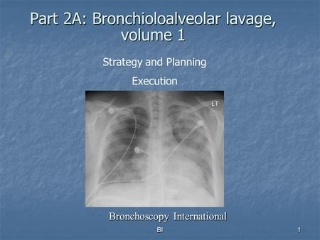Part 2A: Bronchioloalveolar lavage, volume 1